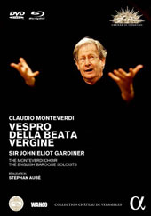 Monteverdi: Vespro della Beata Vergine / The Monteverdi Choir & English Baroque Soloists, John Eliot Gardiner (filmed at the Chapelle Royale du Chateau de Versailles) [Blu-ray & DVD]