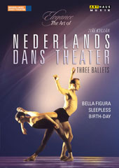 Elegance, The Art of Jirí Kylián - Three Ballets: Bella figura; Sleepless; Birth-Day. Music by Lucas Foss, Pergolesi, Vivaldi, Mozart, Haubrich et al. / Netherland Dance Theater [DVD]