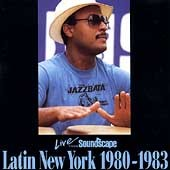 Various Artists: Live from Soundscape: Latin New York 1980-1983