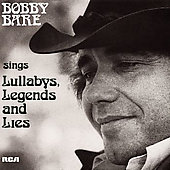Bobby Bare: Sings Lullabys, Legends And Lies [Digipak] [Limited]