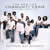 New Life Community Choir: Nothing But Worship