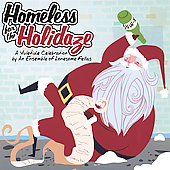 An Ensemble of Lonesome Fellas: Homeless for the Holidaze [Digipak]