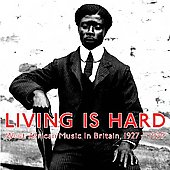 Various Artists: Living Is Hard: West African Music in Britain 1927-1929