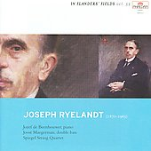 Ryelandt: Piano Quintet in A minor, String Quartet no 2, etc / Beenhouwer, Spiegel String Quartet, et al