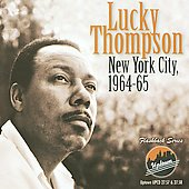 Lucky Thompson: New York City 1964-1965 *