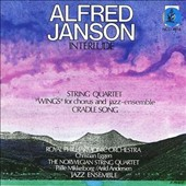 Alfred Janson: Interlude; String Quartet; Wings; Cradle Song
