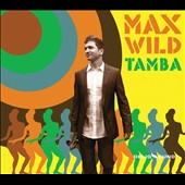 Max Wild: Tamba [Digipak] *