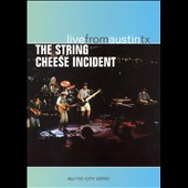 The String Cheese Incident: Live from Austin TX