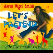 Aaron Nigel Smith: Let's Pretend