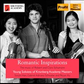 Schumann: Romantic Inspirations / Kronberg Academy Soloists