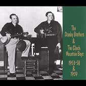 The Stanley Brothers: Stanley Brothers & The Clinch Mountain Boys 1953-59