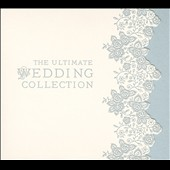 Ultimate Wedding Collection [EMI Classics]