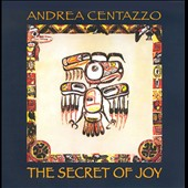 The  Secret of Joy / Chamber works of Andrea Centazzo