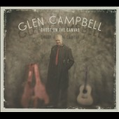 Glen Campbell: Ghost on the Canvas [Digipak]