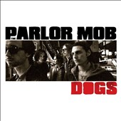The Parlor Mob: Dogs *