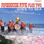The Firehouse Five Plus Two: The Firehouse Five Plus Two Goes to Sea