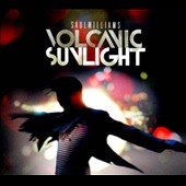 Saul Williams: Volcanic Sunlight [Digipak] *