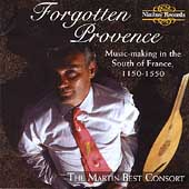 Forgotten Provence 1150-1550 / The Martin Best Consort
