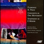 Florence Price: Concerto in One Movement; Symphony in E minor / Karen Walwyn