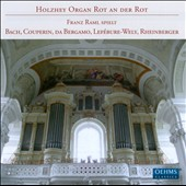 Holzhey Organ Rot an der Rot: works by Bach, Couperin, Lefebure-Wely, Rheinberger et al. / Franz Raml, organ