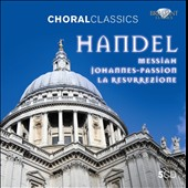 Handel: Messiah; St. John Passion; La Resurrezione / Cleobury; Nemeth; Vitale