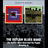 The Outlaw Blues Band: Outlaw Blues Band and the People/Breaking In *