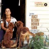 Tracy Nelson: The Best of Tracy Nelson & Mother Earth