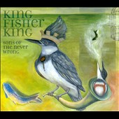Sons of the Never Wrong: King Fisher King [Digipak]