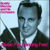 Buddy Morrow Orchestra: Music for Dancing Feet