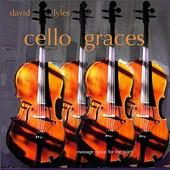 David Lyles: Cello Graces
