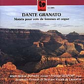 Granato: Motets for Female Voices & Organ / Dupard, et al