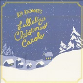Kid Kazooey: Kid Kazooey's Lullaby Christmas Carols