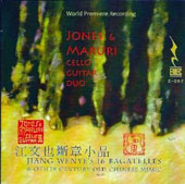 Jiang Wenye's 16 Bagatelles & Other Century Old Chinese Music / Jones & Maruri Cello Guitar duo