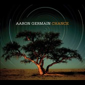Aaron Germain: Chance [Digipak]