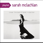 Sarah McLachlan: Closer: The Best of Sarah McLachlan
