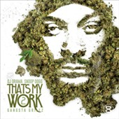 Snoop Dogg: That's My Work, Vol. 2 *