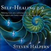 Steven Halpern: Self-Healing 2.0 [Bonus Tracks] [Remastered]