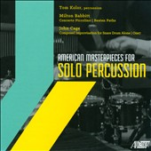 American Masterpieces for Solo Percussion - Works by Milton Babbitt and John Cage / Tom Kolor, percussion