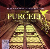 Purcell: Serenading Songs & Grounds / La Fenice Ens.