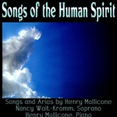 Henry Mollicone (b.1946): Songs of the Human Spirit / Nancy Wait-Kromm, soprano; Henry Mollicone, piano