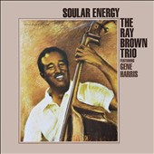 Ray Brown (Bass)/Ray Brown Trio (Bass): Soular Energy [3/11]