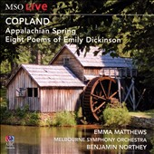 Copland: Appalachian Spring; Eight Poems of Emily Dickinson / Emma Matthews, soprano. Melbourne SO; Northey