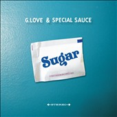 G. Love & Special Sauce: Sugar [Digipak]
