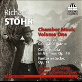 Richard Stöhr (1874-1967): Chamber Music, Vol. 1 - The Music for Cello and Piano - Fantasiestucke, Op. 17; Cello Sonata (1915) / Stefan Koch, cello; Robert Conway, piano