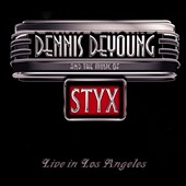 Dennis DeYoung: Dennis DeYoung and the Music of Styx: Live in Los Angeles [CD/DVD] [Digipak] *