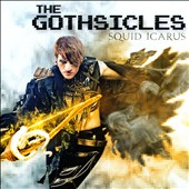 The Gothsicles: Squid Icarus [Digipak]