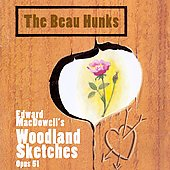 The Beau Hunks: Edward MacDowell's Woodland Sketches Opus 51