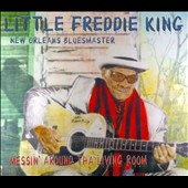 Little Freddie King: Messin' Around Tha Living Room