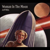 Jeff Mills: Woman in the Moon [Digipak]