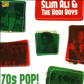 Slim Ali & the Famous Hodi Boys: 70s Pop!